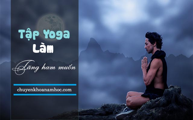 tăng ham muốn khi tập Yoga