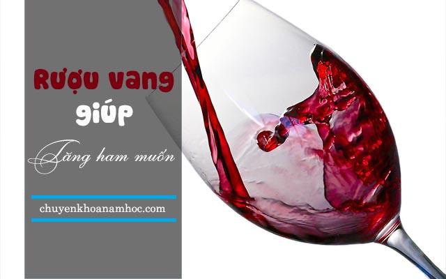 Rượu vang tăng cường ham muốn