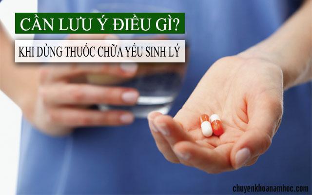 lưu ý khi dùng thuốc chữa yếu sinh lý