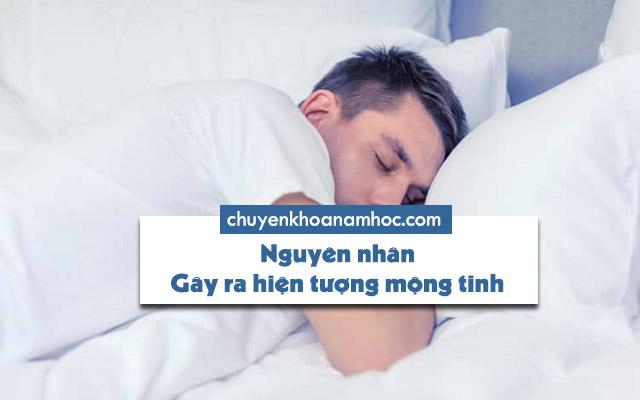 Nguyên nhân gây ra hiện tượng mộng tinh khi ngủ