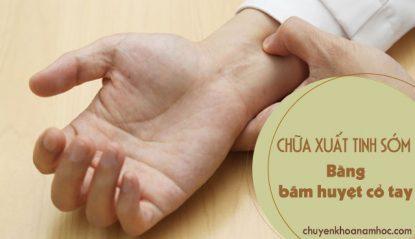 chữa xuất tinh sớm bằng bấm huyệt cổ tay