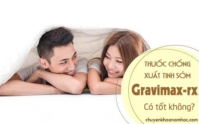 Thuốc chống xuất tinh sớm Gravimax-rx có tốt không?