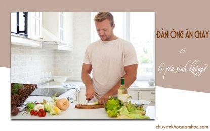 Đàn ông ăn chay có bị yếu sinh lý không