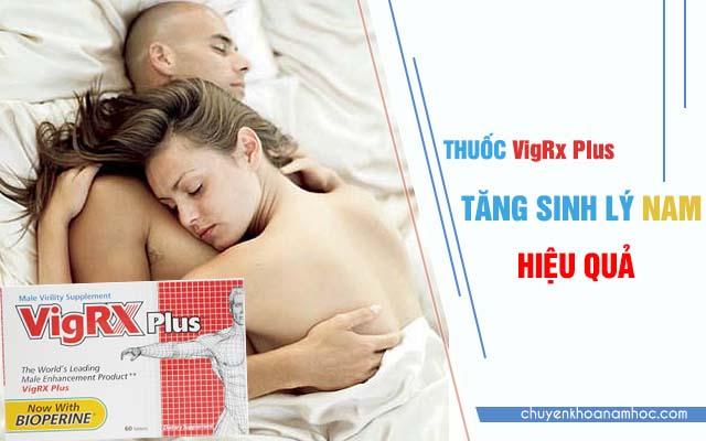 Vigrx Plus và công dụng chữa tình trạng sinh lý