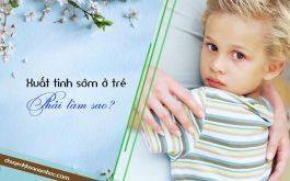 Xuất tinh sớm ở trẻ em