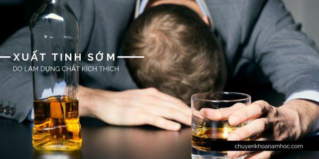 xuất tinh sớm do lạm dụng rượu bia, thuốc lá