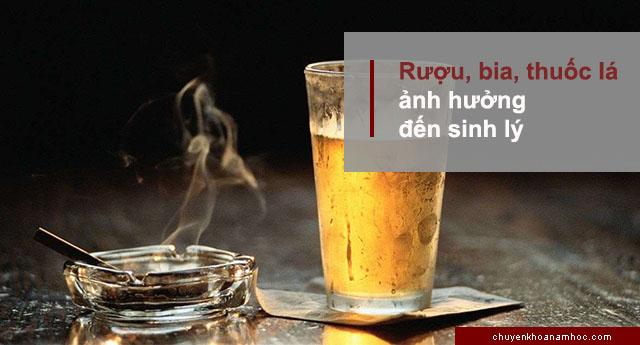 rượu bia thuốc lá chất kích thích làm yếu sinh lý