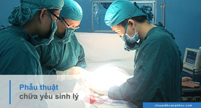 phẫu thuật điều trị yếu sinh lý