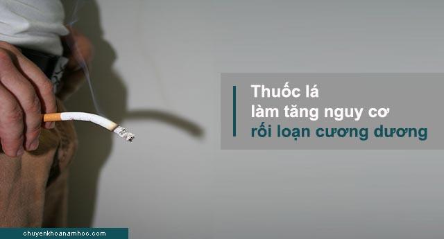 thuốc lá làm tăng nguy cơ rối loạn cương dương