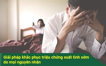 Nguyên nhân, triệu chứng xuất tinh sớm